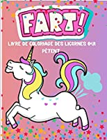 Livre de coloriage des licornes qui pètent: Un livre de coloriage de licornes hilarant pour les enfants.