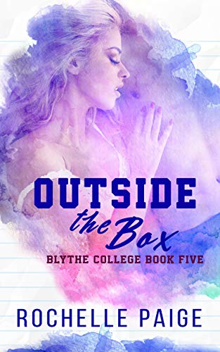 Outside the Box (Blythe College Book 3)