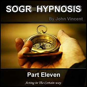 The Science of Getting Rich Hypnosis: Part Eleven, Acting in The certain Way
