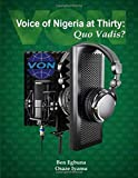 Voice of Nigeria at Thirty, Quo Vadis?