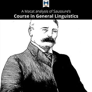 A Macat Analysis of Ferdinand de Saussure's Course in General Linguistics audiobook cover art