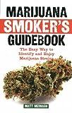 Marijuana Smoker's Guidebook: The Easy Way to Identify and Enjoy Marijuana Strains (English Edition)