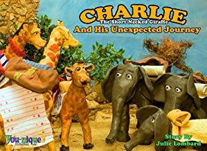 Charlie The Short Necked Giraffe And His Unexpected Journey (Volume 2)