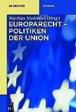 Europarecht: Politiken der Union (De Gruyter Studium) - Matthias Niedobitek