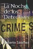 La Noche de los Detectives: 1 (El Juego de los Detectives)