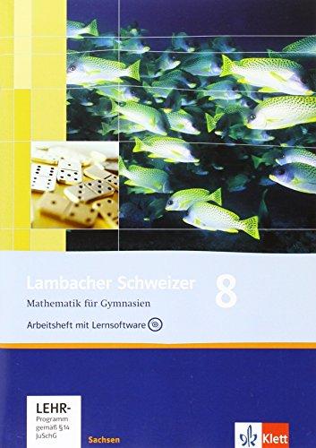 Lambacher Schweizer Mathematik 8. Ausgabe Sachsen: Arbeitsheft plus Lösungsheft und Lernsoftware Klasse 8 (Lambacher Schweizer. Ausgabe für Sachsen ab 2010)