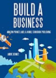 BUILD A BUSINESS (2 in 1 Business Starter Bundle): Amazon Private Label & Cookbook Publishing (English Edition)