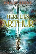 Here Lies Arthur by Reeve, Philip (November 1, 2008) Hardcover