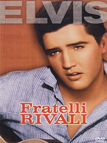 Fratelli Rivali [Italian Edition] by elvis presley
