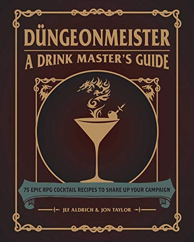 Düngeonmeister: A Drink Master's Guide: 75 Epic Rpg Cocktail Recipes to Shake Up Your Campaign