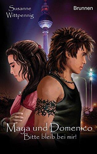 Maya und Domenico 8. Bitte bleib bei mir!