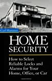 Home Security: How to Select Reliable Locks and Alarms for Your Home, Office