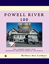 Powell River 100: The Largest Single Site Newsprint Manufacturer in the World