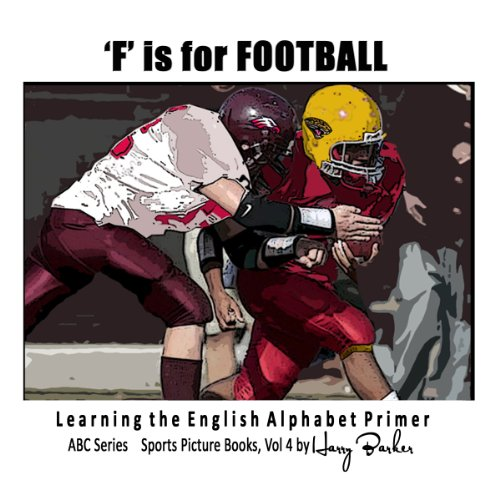 F is for Football: Learning The English Alphabet Book! cover art