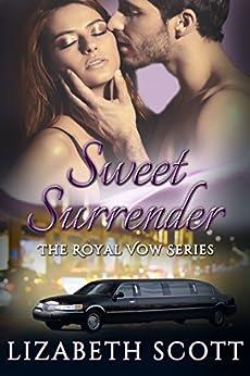 Sweet Surrender (A Royal Vow Novel Book 1) by [Lizabeth Scott]