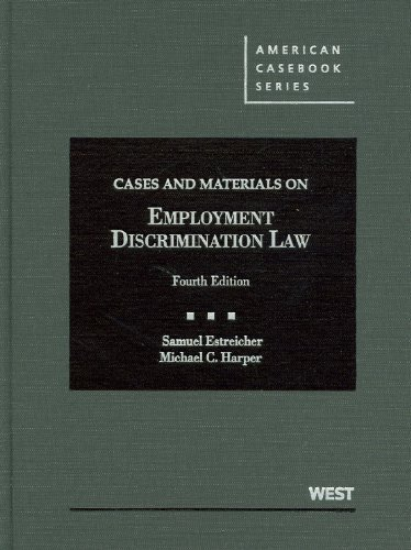 Cases and Materials on Employment Discrimination Law (American Casebook Series)