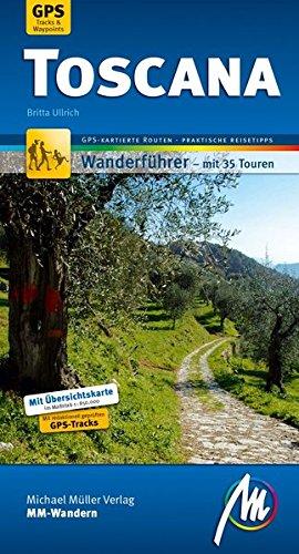 Toscana MM-Wandern Wanderführer Michael Müller Verlag: Wanderführer mit GPS-kartierten Routen.