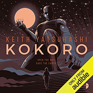 Kokoro                   By:                                                                                                                                 Keith Yatsuhashi                               Narrated by:                                                                                                                                 Laurence Bouvard                      Length: 11 hrs and 52 mins     Not rated yet     Overall 0.0