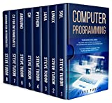 Computer Programming: This Book Includes: SQL, Linux, Java, Python, C#, Arduino, C# For Intermediates, Arduino For Intermediates  Learn Any Computer Language In One Day Step by Step (#2020 Version)