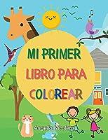 Mi primer libro para colorear: Edades 1+ - Libro para colorear para niños pequeños - Números, animales y objetos!