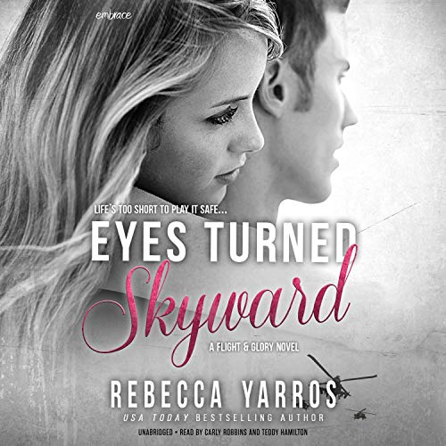 Eyes Turned Skyward: The Flight & Glory Series, Book 2