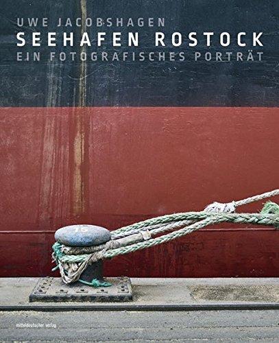 Seehafen Rostock: Bilder eines Ortes und seiner Geheimnisse