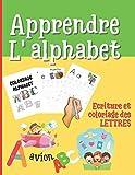 Apprendre l'Alphabet: livre d'écriture et coloriage pour enfants 3 ans et plus