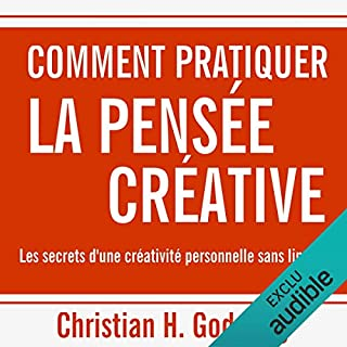 Couverture de Comment pratiquer la pensée créative : Les secrets d'une créativité personnelle sans limites