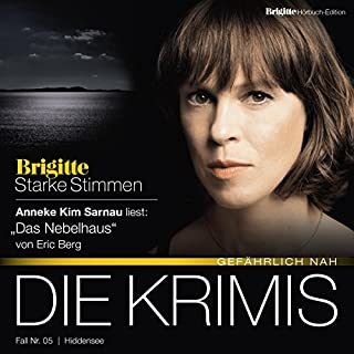 Das Nebelhaus     Brigitte Edition Krimis - Gefährlich nah              Autor:                                                                                                                                 Eric Berg                               Sprecher:                                                                                                                                 Anneke Kim Sarnau                      Spieldauer: 5 Std. und 12 Min.     32 Bewertungen     Gesamt 4,1