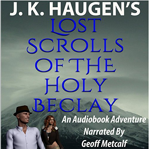 Lost Scrolls of the Holy Beclay audiobook cover art
