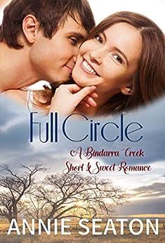 Full Circle (Bindarra Creek Short and Sweet Romance) by [Annie Seaton]