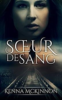 Sœur De Sang (French Edition) by [Kenna McKinnon, Marie-Pier Deshaies]