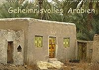 Geheimnisvolles Arabien (Wandkalender 2022 DIN A3 quer): Endlose Weiten der Wueste, scheinbar menschenleer und gleichzeitig bewohnt (Monatskalender, 14 Seiten )