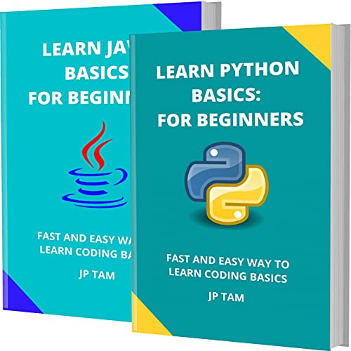 LEARN PYTHON AND JAVA BASICS: FOR BEGINNERS: FAST AND EASY WAY TO LEARN CODING BASICS (English Edition)