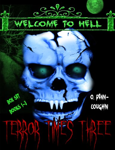 Terror Times Three, Welcome to Hell Box Set, Books 1-3 (English Edition)