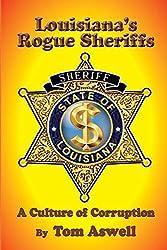 Louisiana\'s Rogue Sheriffs: A Culture of Corruption