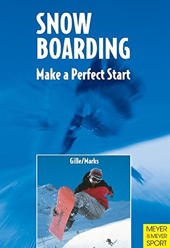 Snowboarding: Make a Perfect Start