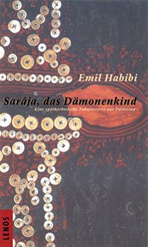 Sarâja, das Dämonenkind: Eine spätherbstliche Fabuliererei aus Palästina (Arabische Welten)