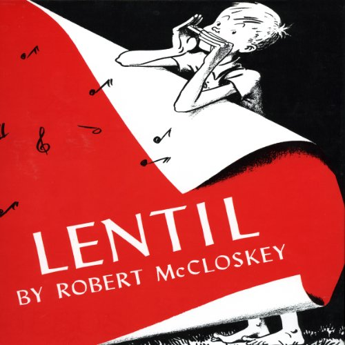 Lentil                   By:                                                                                                                                 Robert McCloskey                               Narrated by:                                                                                                                                 Owen Jordan                      Length: 8 mins     4 ratings     Overall 3.8
