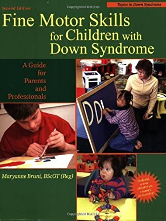Fine Motor Skills for Children With Down Syndrome: A Guide for Parents And Professionals (Topics in Down Syndrome) by Maryanne Bruni (2006-03-30)