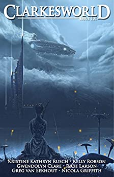 Clarkesworld Magazine Issue 101 by [Neil Clarke, Kristine Kathryn Rusch, Gwendolyn Clare, Rich Larson, Kelly Robson]