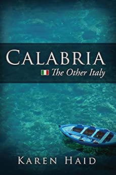 Calabria: The Other Italy by [Karen Haid]