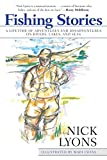 Fishing Stories: A Lifetime of Adventures and Misadventures on Rivers, Lakes, and Seas