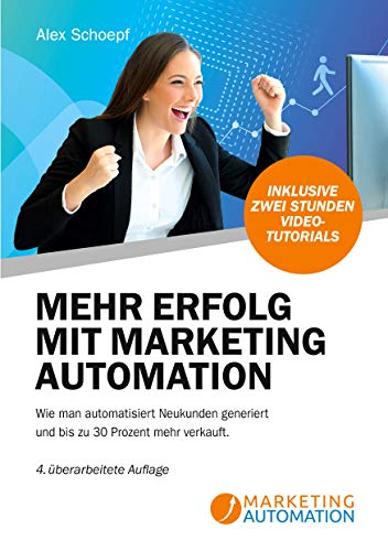 Mehr Erfolg mit Marketing Automation: Wie man automatisiert Neukunden generiert und bis zu 30% mehr verkauft