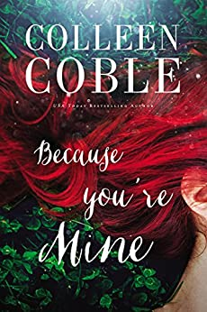 Because You're Mine by [Colleen Coble]