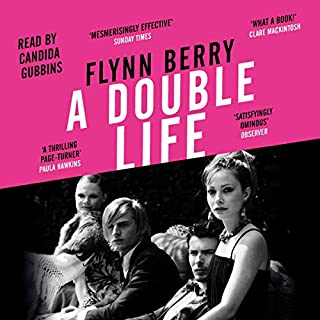 A Double Life                   By:                                                                                                                                 Flynn Berry                               Narrated by:                                                                                                                                 Candida Gubbins                      Length: 7 hrs and 3 mins     4 ratings     Overall 4.3