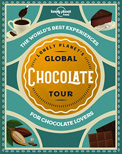 Lonely Planet's Global Chocolate Tour (Global Tour)