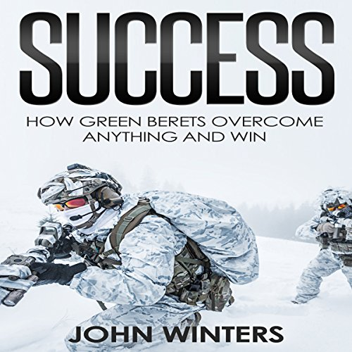 Success: How Green Berets Overcome Anything and Win audiobook cover art