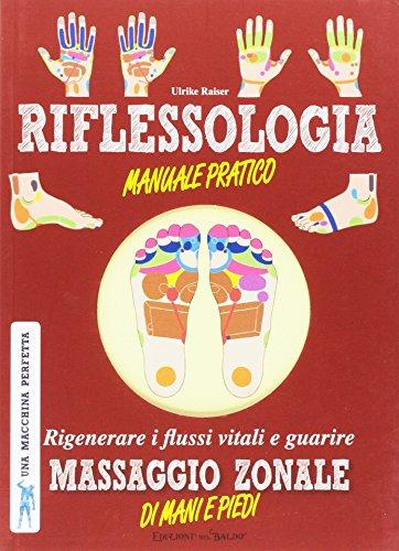 Riflessologia. Manuale pratico