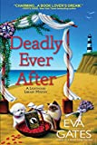 Image of Deadly Ever After: A Lighthouse Library Mystery